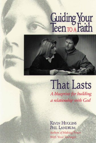 Guiding Your Teen to a Faith That Lasts: A Blueprint for Building a Relationship with God (Guiding The House compare prices)