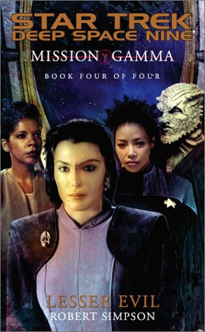 Mission Gamma Book Four: Lesser Evil (Star Trek Deep Space Nine (Unnumbered Paperback)), Robert Simpson