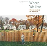 Where We Live: Photographs of America from the Berman Collection (Getty Trust Publications: J. Paul Getty Museum) (0892368543) by Breisch, Kenneth A.
