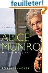 Alice Munro: Writing Her Lives: A Bio...