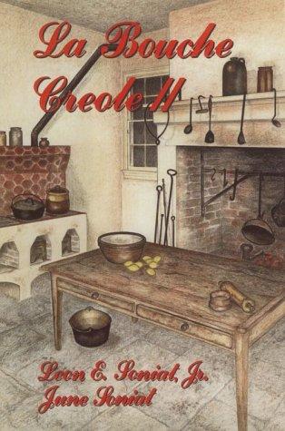 La Bouche Creole II by Leon E. Soniat Jr, June Soniat