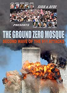 The Ground Zero Mosque: The Second Wave of the 9/11 Attacks