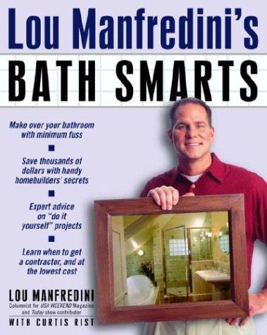 Lou Manfredini's Bath Smarts, Lou Manfredini