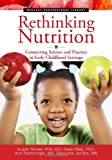 img - for Rethinking Nutrition: Connecting Science and Practice in Early Childhood Settings (The Redleaf Professional Library) book / textbook / text book