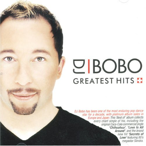 DJ Bobo - Greatest Hits (DJ Bobo) - Zortam Music