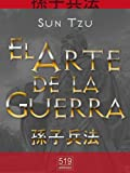 El Arte de la Guerra. El tratado militar más antiguo (Translated) (Spanish Edition)