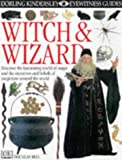 Douglas Hill Witch and Wizard (Eyewitness Guides)