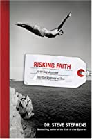 Risking Faith: A 40-Day Journey into the Mystery of God