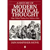 A History of Modern Political Thought: Major Political Thinkers from Hobbes to Marxby Iain Hampsher-Monk