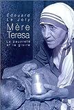 echange, troc Edouard Le Joly - Mère Teresa, la pauvreté et la gloire