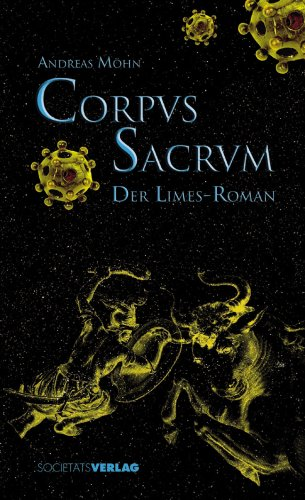 Buch: Corpus Sacrum - Der Limes-Roman von Andreas Möhn