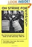On Strike for Respect: The Clerical and Technical Workers' Strike at Yale University, 1984-85