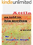 Attila as Told to his Scribes