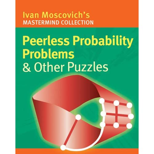 Peerless Probability Problems and Other Puzzles (Mastermind Collection), Moscovich, Ivan