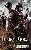 Bronze Gods (An Apparatus Infernum Novel)