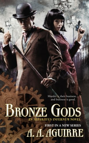 Image of Bronze Gods (An Apparatus Infernum Novel)