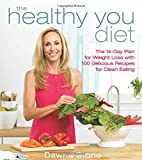 img - for The Healthy You! Diet: The 14-Day Plan to Weight Loss with 100 Delicious Recipes for Clean Eating book / textbook / text book