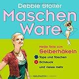 """Maschen Ware: Hei�e Teile zum Selberh�keln - . Tops und Taschen - . Schmuck und vieles mehrvon """"Debbie Stoller"""""""