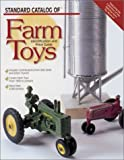 Standard Catalog of Farm Toys: Identification and Price Guide