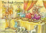 img - for The Anglo-Saxons (British Museum Activity Books) book / textbook / text book