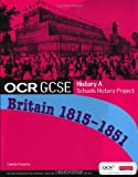 Colette Roberts OCR GCSE History A: Schools History Project - Britain, 1815-51 Student Book