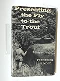 img - for Presenting the Fly to the Trout book / textbook / text book