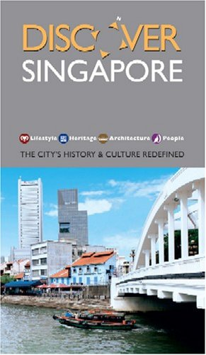 Discover Singapore: The City's History and Culture Redefined