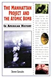 img - for The Manhattan Project and the Atomic Bomb in American History book / textbook / text book