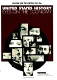 Through the Civil War (United States History--Eyes on the Economy, Vol  1), Student Edition (United States History: Eyes on the Economy)