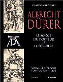 echange, troc Claude Makowski - Albrecht Dürer, Le songe du docteur et La sorcière : Nouvelle approche iconographique