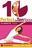 Perfect in Ten: Yoga, 10-minute Workouts