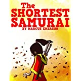 The Shortest Samurai (an exciting adventure for children ages 9-12)