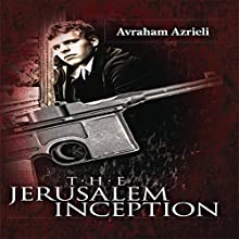 The Jerusalem Inception (       UNABRIDGED) by Avraham Azrieli Narrated by Steven Cooper