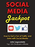 Social Media Jackpot: How to Get a Ton of Traffic and Sales with Social Media