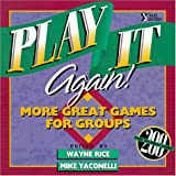 Play It Again!: More Great Games for Groups (0310372917) by Rice, Wayne