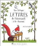 echange, troc Toon Tellegen, Axel Scheffler - Lettres de l'écureuil à la fourmi