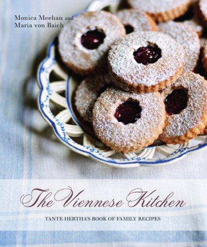 The Viennese Kitchen: Tante Hertha's Book of Family Recipes by Monica Meehan, Maria Von Baich