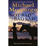 Not Bad For A Bad Ladby Michael Morpurgo