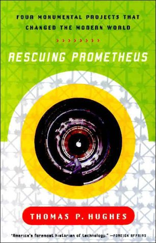 Rescuing Prometheus: Four Monumental Projects That Changed the Modern World
