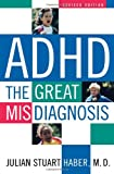 Julian Stuart Haber ADHD: The Great Misdiagnosis