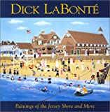 img - for Dick LaBonte; Paintings of the Jersey Shore and More book / textbook / text book
