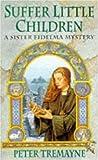 Suffer Little Children (A Sister Fidelma Mystery: A Celtic Mystery)