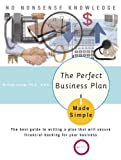 img - for The Perfect Business Plan Made Simple: The best guide to writing a plan that will secure financial backing for your bus iness book / textbook / text book