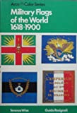 Military Flags of the World: 1618-1900 (Arco Color Series) (0668044837) by Terence Wise