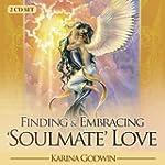 Finding & Embracing Soulmate Love CD