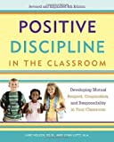 img - for Positive Discipline in the Classroom: Developing Mutual Respect, Cooperation, and Responsibility in Your Classroom book / textbook / text book