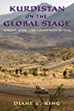 img - for Kurdistan on the Global Stage: Kinship, Land, and Community in Iraq book / textbook / text book