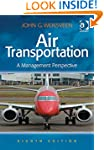 Air Transportation: A Management Pers...