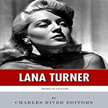 American Legends: The Life of Lana Turner (       UNABRIDGED) by Charles River Editors Narrated by Diane Lehman