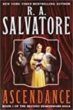 Ascendance (The Second Demonwars Saga, Book 1) (0345430409) by Salvatore, R.A.